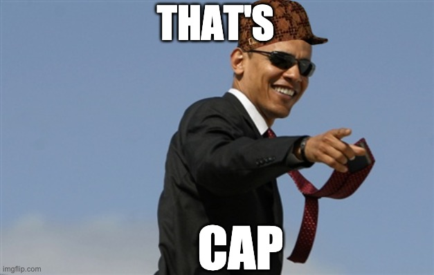 That's CAP |  THAT'S; CAP | image tagged in memes,cool obama | made w/ Imgflip meme maker