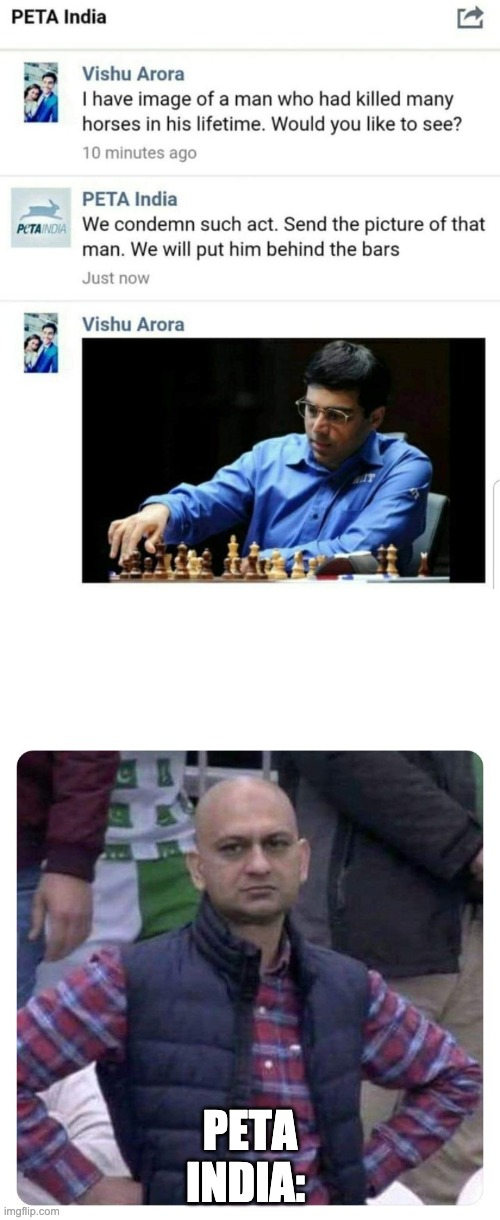 PETA INDIA: | image tagged in dissatisfied pak fan,chess,peta | made w/ Imgflip meme maker