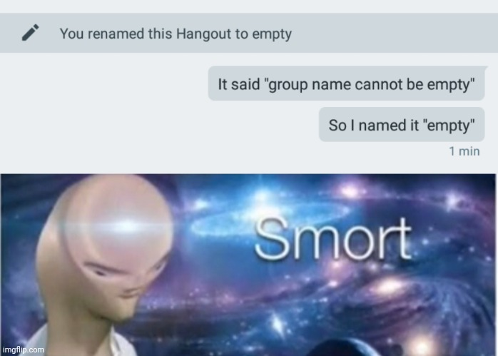Empty | image tagged in meme man smort,hangouts,texts,empty | made w/ Imgflip meme maker
