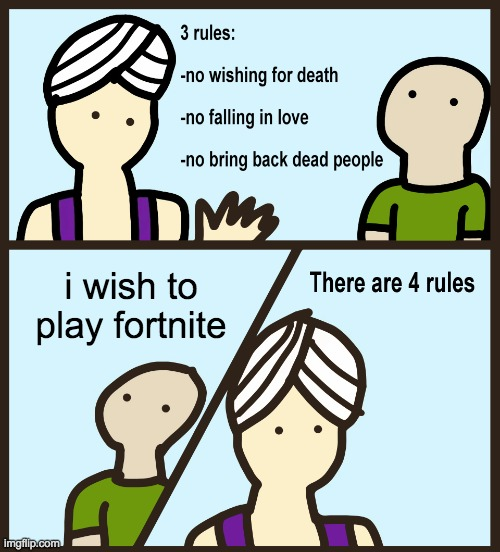 wow |  i wish to play fortnite | image tagged in genie rules meme | made w/ Imgflip meme maker