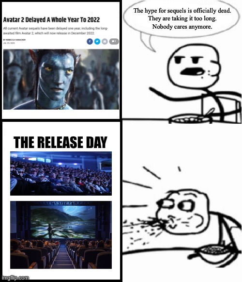 Avatar 2 is coming, mfs. |  The hype for sequels is officially dead. They are taking it too long. Nobody cares anymore. THE RELEASE DAY | image tagged in james cameron,avatar,movies,pandora,hype,disney | made w/ Imgflip meme maker