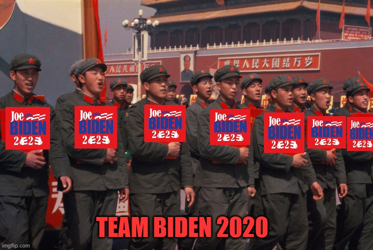 go Joe ! |  TEAM BIDEN 2020 | image tagged in red china,joe biden,democrats,communism,2020 elections | made w/ Imgflip meme maker