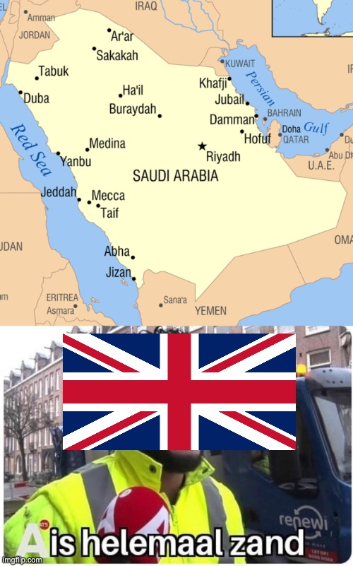 Saudi Arabia is helemaal zand | image tagged in map,memes | made w/ Imgflip meme maker