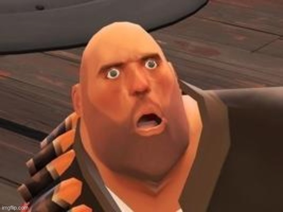 TF2 Heavy | image tagged in tf2 heavy | made w/ Imgflip meme maker
