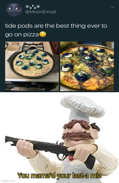 Ew, that's disgusting; Tide pods on a pizza | image tagged in you mama'd your last-a mia,memes,pizza,funny,tide pods,how about no | made w/ Imgflip meme maker