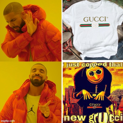 Gucci Vs. Grucci | image tagged in memes,drake hotline bling,gru meme,funny,gucci | made w/ Imgflip meme maker