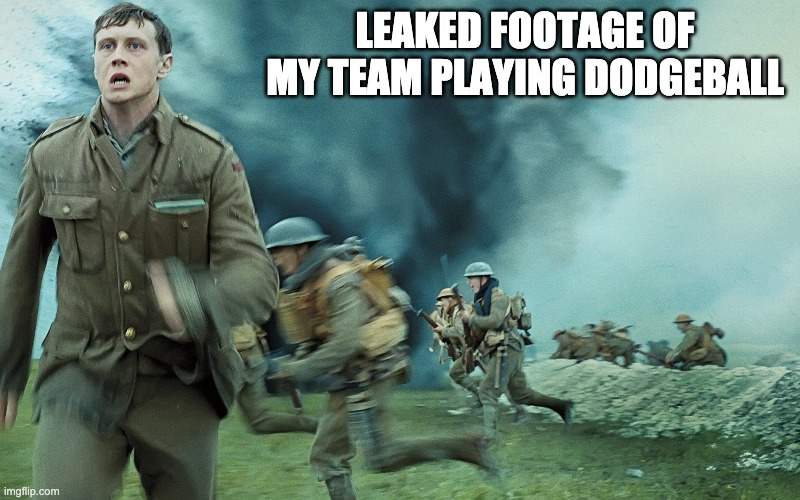 FULL CHARGE!!! |  LEAKED FOOTAGE OF MY TEAM PLAYING DODGEBALL | image tagged in warzone | made w/ Imgflip meme maker