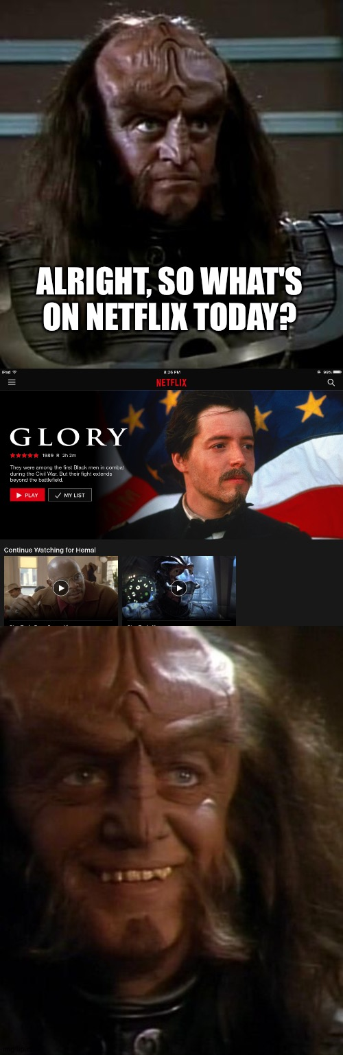 ALRIGHT, SO WHAT'S ON NETFLIX TODAY? | image tagged in star trek,glory,netflix,movie | made w/ Imgflip meme maker