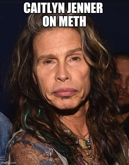 Drugs are bad |  CAITLYN JENNER  ON METH | image tagged in rock music | made w/ Imgflip meme maker