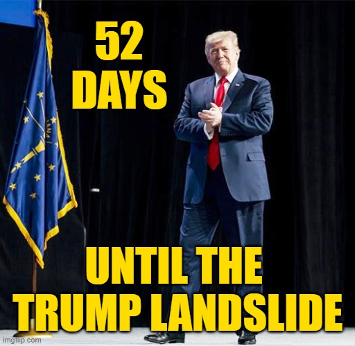 Trump reelected, taking the House and keeping the Senate |  52 DAYS; UNTIL THE  TRUMP LANDSLIDE | image tagged in trump,election 2020,gop,republican,republican party | made w/ Imgflip meme maker