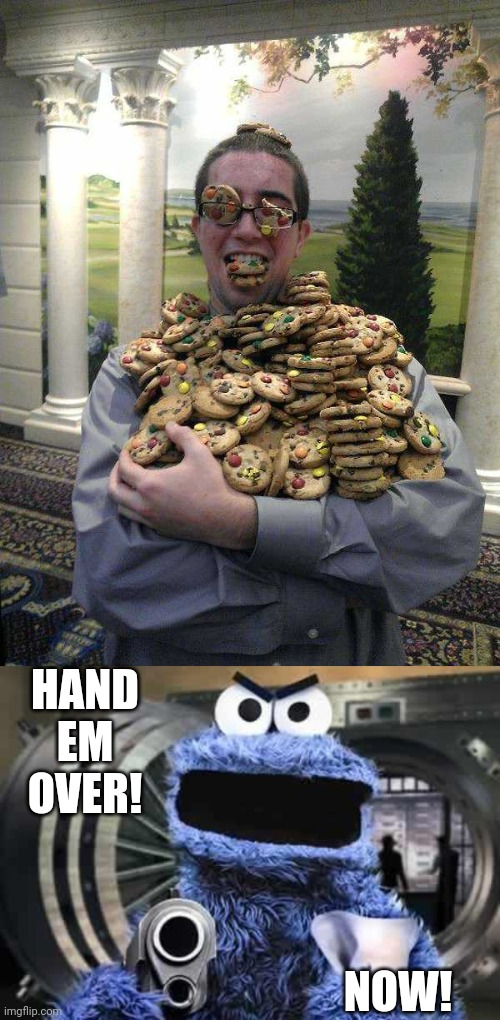 WHICH ONE IS THE REAL COOKIE MONSTER? |  HAND EM OVER! NOW! | image tagged in cookie monster,cookies,cookie | made w/ Imgflip meme maker