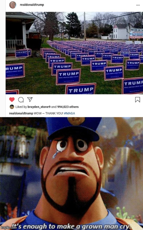 Now that's what I'm talking about! | image tagged in it's enough to make a grown man cry,memes,keep america great,trump 2020,donald trump,trump supporters | made w/ Imgflip meme maker