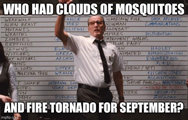 2020 |  WHO HAD CLOUDS OF MOSQUITOES; AND FIRE TORNADO FOR SEPTEMBER? | image tagged in whiteboard | made w/ Imgflip meme maker
