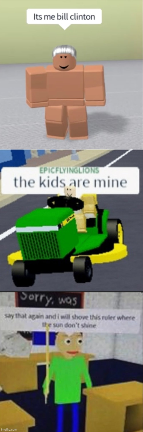What have I created? | image tagged in roblox,memes,funny memes,curse,tractor,baldi | made w/ Imgflip meme maker