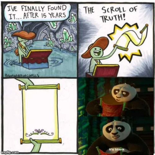 The scroll of blank | image tagged in the scroll of truth,memes,blank | made w/ Imgflip meme maker