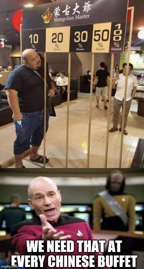 I WOULD EAT HALF OFF! |  WE NEED THAT AT EVERY CHINESE BUFFET | image tagged in memes,picard wtf,chinese food,buffet,fat | made w/ Imgflip meme maker