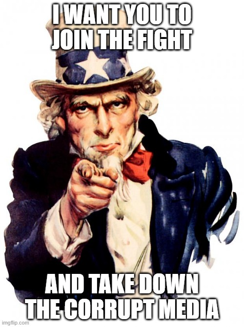 famous ppl need 2 see & understand this... |  I WANT YOU TO JOIN THE FIGHT; AND TAKE DOWN THE CORRUPT MEDIA | image tagged in memes,uncle sam,true,poster,fake news,request | made w/ Imgflip meme maker