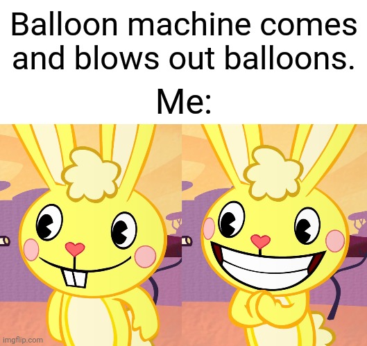 Cutey Cuddles (HTF) |  Balloon machine comes and blows out balloons. Me: | image tagged in cutey cuddles htf,memes,monkey puppet,happy tree friends | made w/ Imgflip meme maker