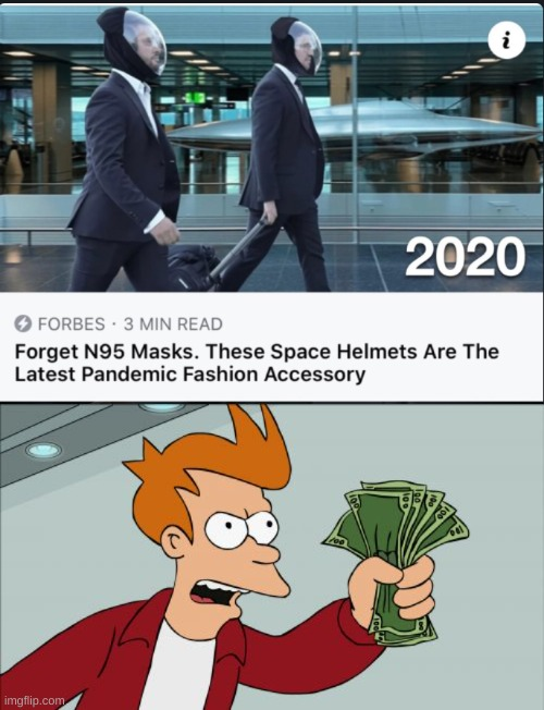 Best masks ever | image tagged in memes,shut up and take my money fry,ship-shap,funny,upvote if you agree,lil tjay | made w/ Imgflip meme maker