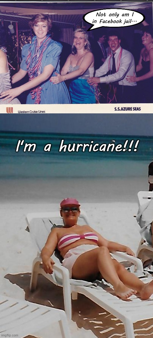 First time in Facebook jail... |  Not only am I in Facebook jail... I'm a hurricane!!! | image tagged in sally,facebook,jail,hurricane | made w/ Imgflip meme maker