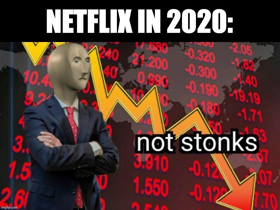 Not stonks |  NETFLIX IN 2020: | image tagged in not stonks | made w/ Imgflip meme maker