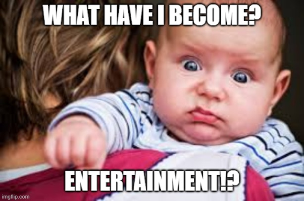 Shocked baby | image tagged in baby,shocked face,entertainment | made w/ Imgflip meme maker