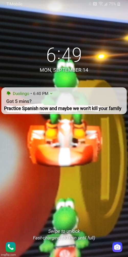This is a very real notification I got from Duolingo |  Practice Spanish now and maybe we won't kill your family | image tagged in duolingo,memes,duolingo memes | made w/ Imgflip meme maker
