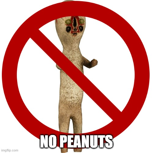 NO PEANUTS | image tagged in scp | made w/ Imgflip meme maker