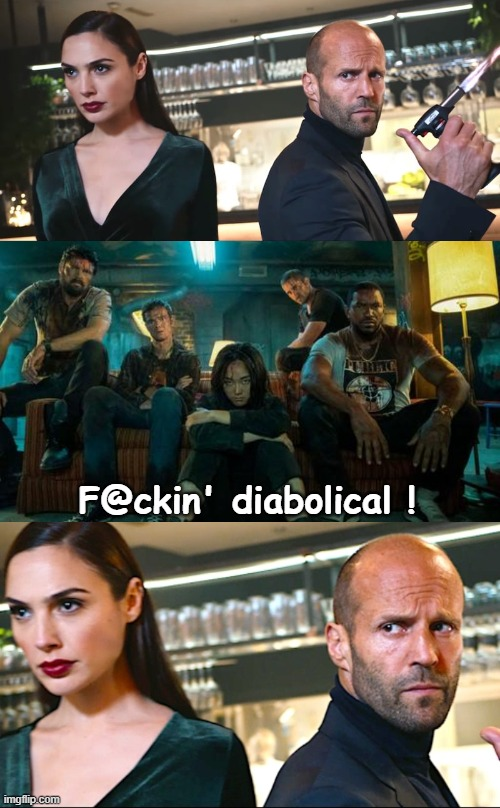 F@ckin' diabolical ! | image tagged in gal gadot,diabolical,the boys,diana,funny | made w/ Imgflip meme maker