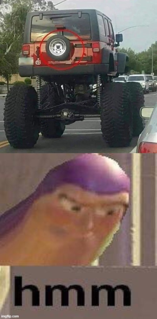 Those wheels won't fit, buddy | image tagged in buzz lightyear hmm,memes,funny,hmmm,wheel | made w/ Imgflip meme maker