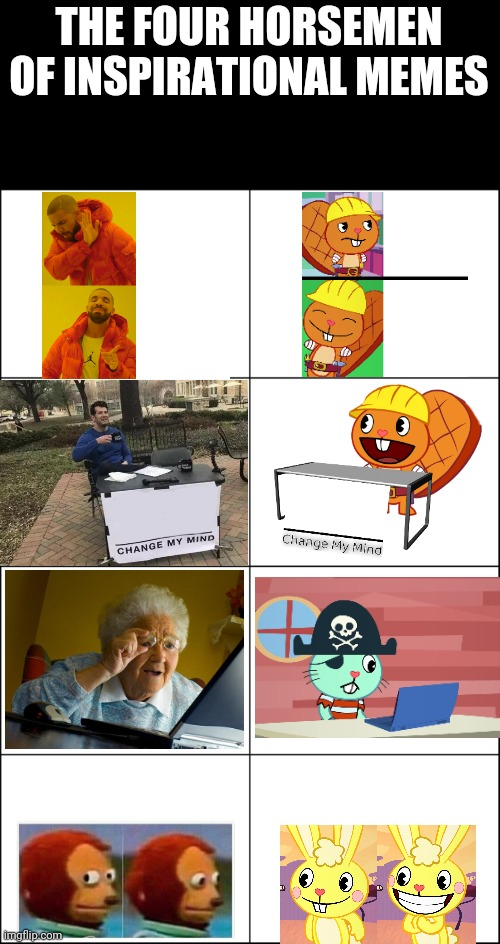 Eight panel rage comic maker |  THE FOUR HORSEMEN OF INSPIRATIONAL MEMES | image tagged in eight panel rage comic maker,memes,crossover,happy tree friends,original meme,upvote if you agree | made w/ Imgflip meme maker
