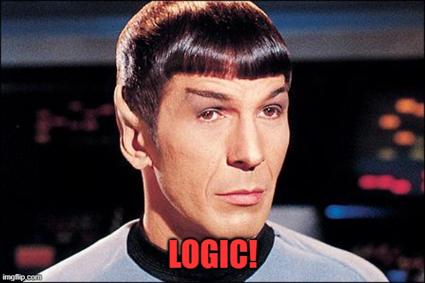 Condescending Spock | LOGIC! | image tagged in condescending spock | made w/ Imgflip meme maker