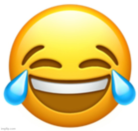 Laughing Emoji | image tagged in laughing emoji | made w/ Imgflip meme maker