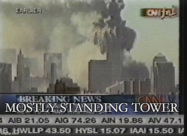 If the 9/11 attacks happened in 2020. |  MOSTLY STANDING TOWER | image tagged in cnn fake news,fake news,mostly | made w/ Imgflip meme maker