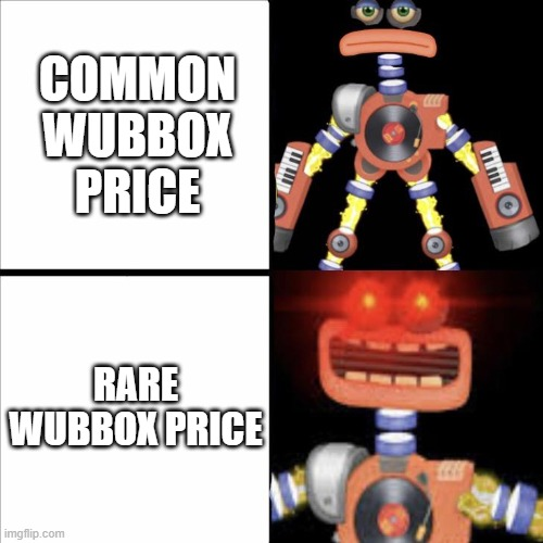 Rare wubbox costs less that common :p |  COMMON WUBBOX PRICE; RARE WUBBOX PRICE | image tagged in rare wubbox,memes | made w/ Imgflip meme maker
