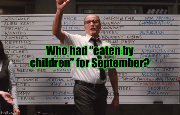"Cabin the the woods |  Who had ""eaten by children"" for September? 