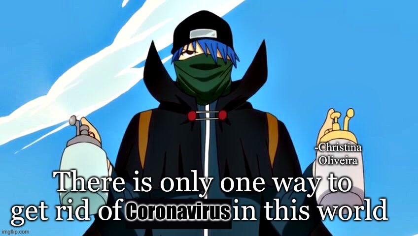 This is how to get rid of coronavirus: face masks and soap |  -Christina Oliveira; Coronavirus | image tagged in fairy tail,anime,manga,face mask,coronavirus,corona virus | made w/ Imgflip meme maker