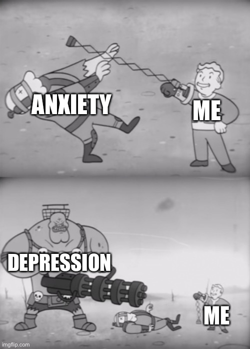 Yup |  ANXIETY; ME; DEPRESSION; ME | image tagged in fallout boi | made w/ Imgflip meme maker