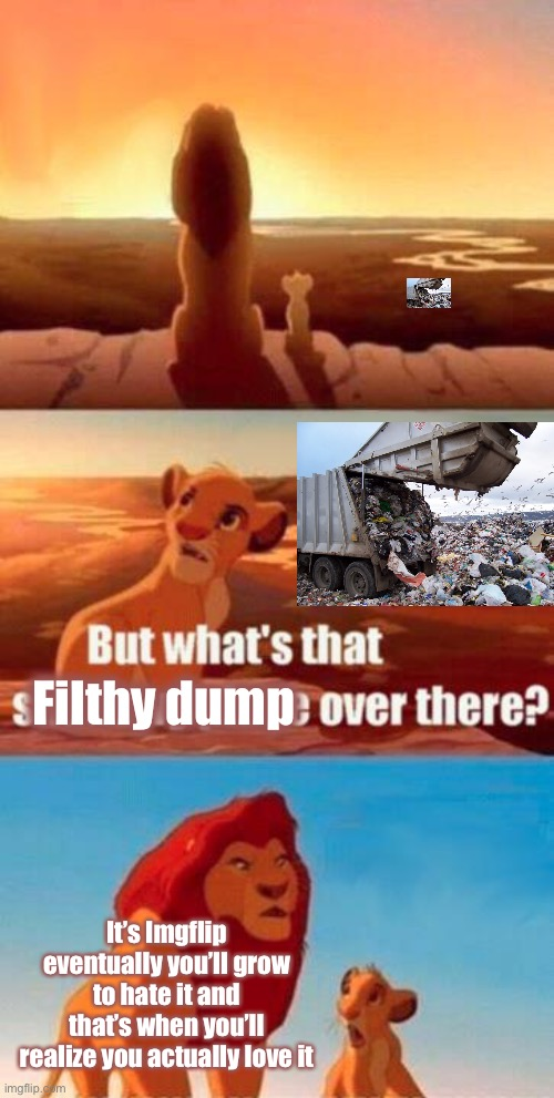 Dear Beckett, |  Filthy dump; It's Imgflip eventually you'll grow to hate it and that's when you'll realize you actually love it | image tagged in lion king light touches shadowy place kek,beckett437 | made w/ Imgflip meme maker