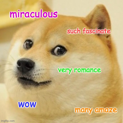 Wow, Miraculous. Such Fascinate. |  miraculous; such fascinate; very romance; wow; many amaze | image tagged in memes,doge,miraculous ladybug | made w/ Imgflip meme maker