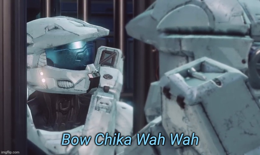 Bow Chika Wah Wah | image tagged in bow chika wah wah | made w/ Imgflip meme maker