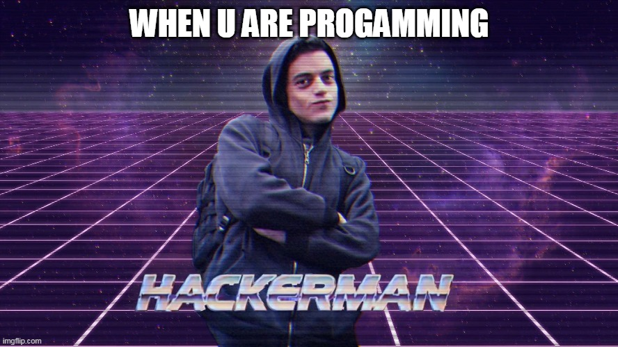nice |  WHEN U ARE PROGAMMING | image tagged in cool,programming | made w/ Imgflip meme maker