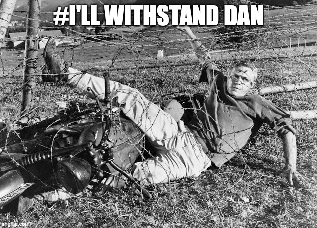 I'll WithStand Dan |  #I'LL WITHSTAND DAN | image tagged in covid-19,dan andrews,victoria,lockdan,stevemcqueen | made w/ Imgflip meme maker