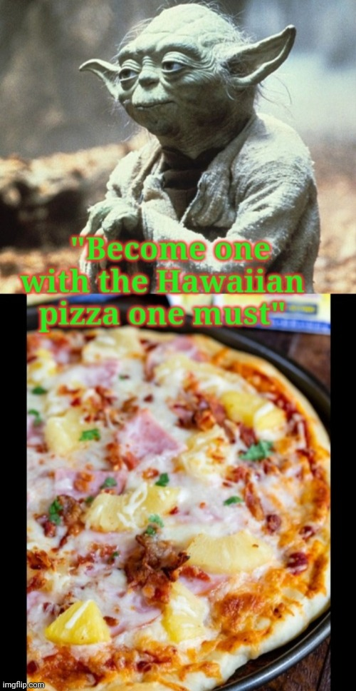 Pineapple awesome on pizza | image tagged in pizza time,pineapple pizza,awesome | made w/ Imgflip meme maker