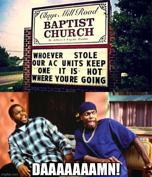 Who knew a Baptist Church could be so Savage!! |  DAAAAAAAMN! | image tagged in roasted,funny,memes,funny memes,funny signs,church | made w/ Imgflip meme maker