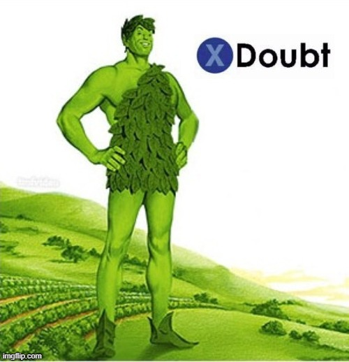 X doubt Green Giant | image tagged in x doubt green giant,la noire press x to doubt,doubt,new template,custom template,food | made w/ Imgflip meme maker