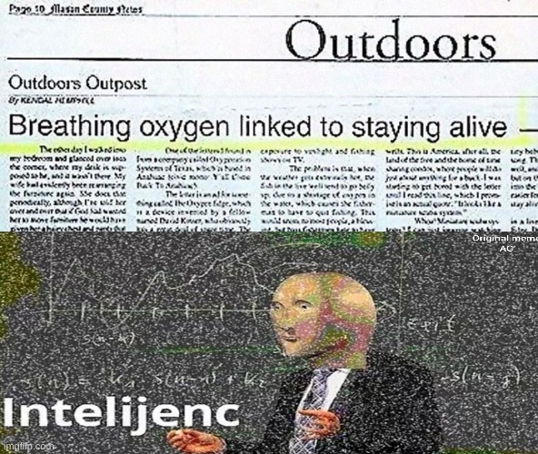 breathing oxygen linked to staying alive | image tagged in meme man,stupidity,bruh,newspaper,headlines | made w/ Imgflip meme maker