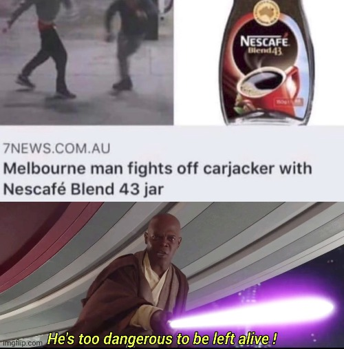 image tagged in he's too dangerous to be left alive,memes,funny memes | made w/ Imgflip meme maker