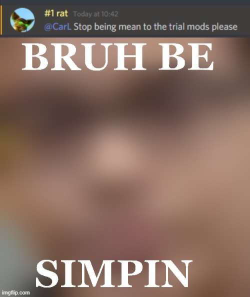 Bruh Be Simpin | image tagged in bruh,bruh moment | made w/ Imgflip meme maker