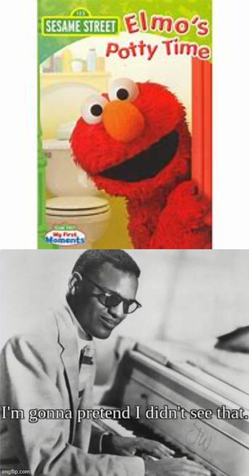 image tagged in memes,elmo,i'm gonna pretend i didn't see that | made w/ Imgflip meme maker